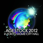AGESTOCK2012 in TOKYO DOME CITY HALL